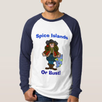 Columbus Day T-shirt -  Spice Islands or Bust!