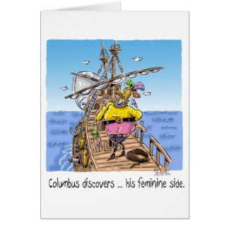 """Columbus discovers ... his feminine side"" Card"