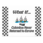 Columbus never returned post cards