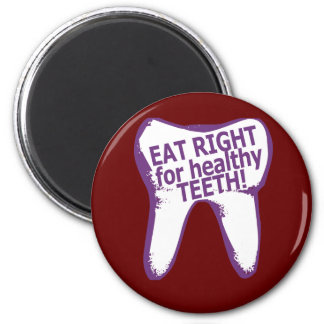 ¡Coma a la derecha para los dientes sanos! Imán Redondo 5 Cm