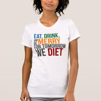 Coma, beba, y sea feliz para la mañana que camisetas