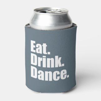 Coma. Bebida. Danza. el | que se casa Enfriador De Latas