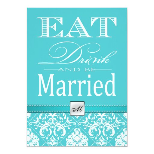 """Coma, bebida y esté casado - damasco del azul de invitación 4.5"""" x 6.25"""""""
