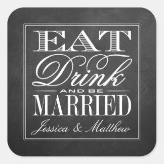 Coma, bebida y sea boda casado de la pizarra pegatina cuadrada