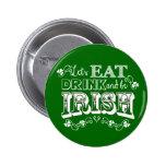 Coma, bebida y sea botón del día de St Patrick del