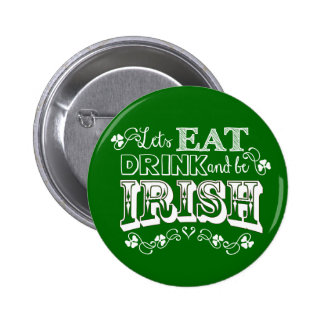 Coma, bebida y sea botón del día de St Patrick del Pin