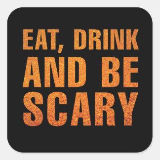 Coma, bebida y sea decoración asustadiza de pegatina cuadrada