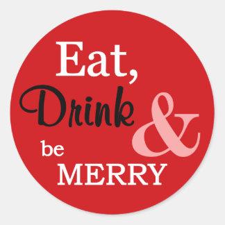 Coma, bebida y sea feliz pegatina redondo - rojo