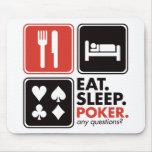 Coma el póker del sueño alfombrillas de ratón