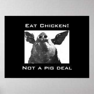 Coma el pollo - no un trato del cerdo impresiones