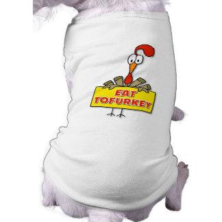 Coma el regalo de la acción de gracias de Tofurkey Camisa De Mascota