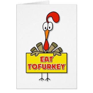 Coma el regalo de la acción de gracias de Tofurkey Tarjeta De Felicitación