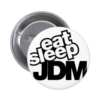 coma el sueño JDM Pin Redondo De 2 Pulgadas