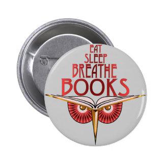 Coma el sueño respiran el botón de los libros pin redondo de 2 pulgadas
