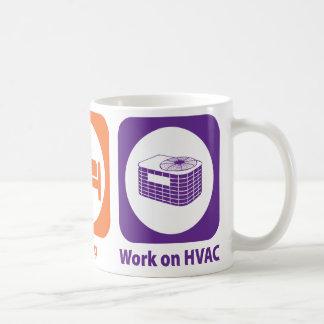 Coma el trabajo del sueño sobre la HVAC Taza Clásica
