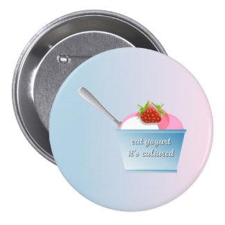 Coma el yogur, él ha cultivado pin redondo de 3 pulgadas