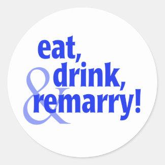 Coma la bebida Remarry Pegatina Redonda