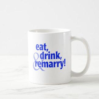 Coma la bebida Remarry Taza De Café