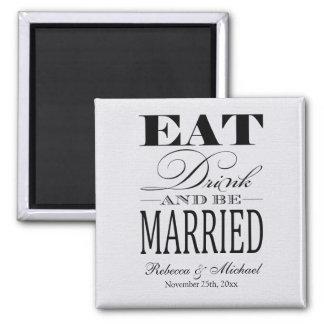Coma la bebida y esté casado - ahorre la fecha iman para frigorífico