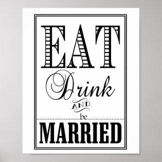 Coma la bebida y esté casado casando la muestra posters