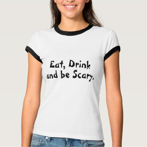 Coma la bebida y sea asustadizo t shirts