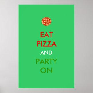 Coma la pizza y al fiesta en el poster divertido