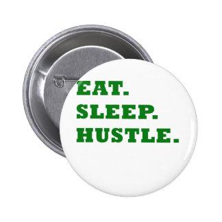 Coma la prisa del sueño pin redondo de 2 pulgadas