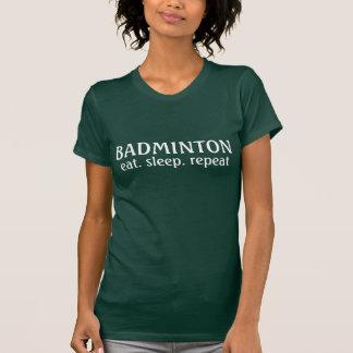 Coma la repetición del bádminton del sueño remera