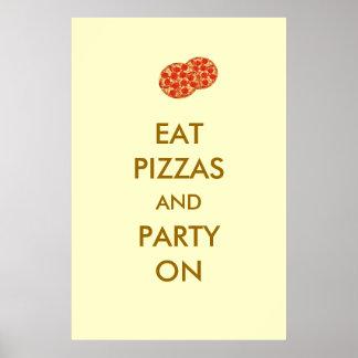 Coma las pizzas y al fiesta en el poster divertido