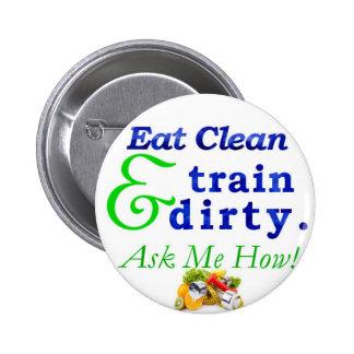 Coma limpio y el tren sucios. ¡Pregúnteme cómo! Bo Pin Redondo De 2 Pulgadas