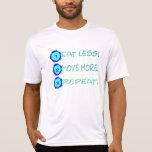 ¡Coma menos, muévase más, repítalo! Camisetas