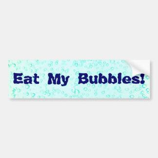 ¡Coma mis burbujas! Pegatina Para Auto
