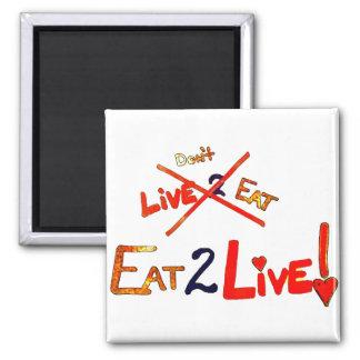 Coma para vivir dieta imán cuadrado