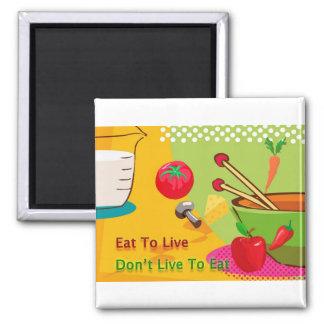 Coma para vivir motivación de la dieta imán cuadrado