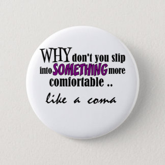 Coma Pinback Button
