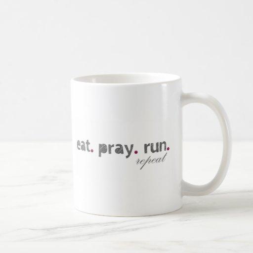 coma. ruegue. corra. Taza de café