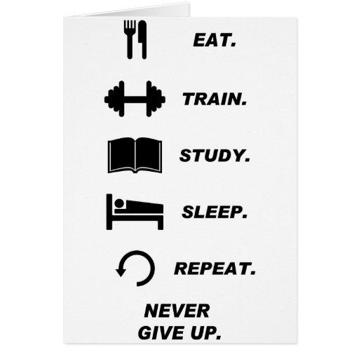 Coma. Tren. Estudio. Sueño. Repetición. Nunca dé U Tarjeta