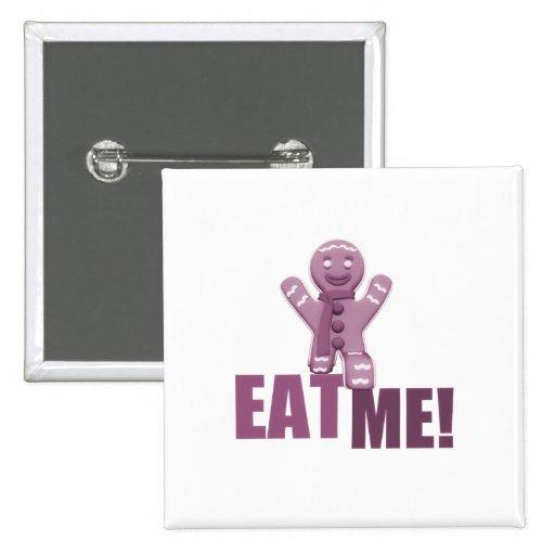 ¡CÓMAME! Hombre de pan de jengibre - rosa Pins