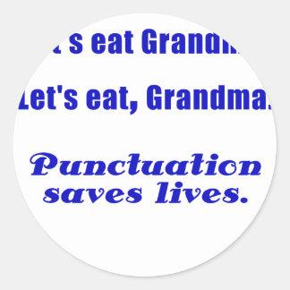 Comamos a la abuela que la puntuación ahorra vidas pegatina redonda