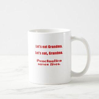Comamos a la abuela que la puntuación ahorra vidas tazas de café