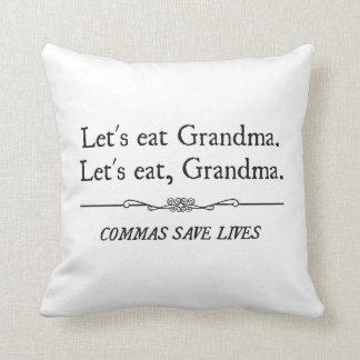 Comamos a la abuela que las comas ahorran vidas almohadas