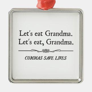 Comamos a la abuela que las comas ahorran vidas adorno cuadrado plateado