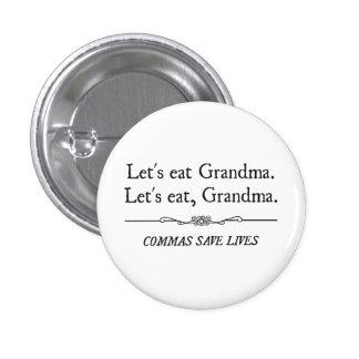 Comamos a la abuela que las comas ahorran vidas pin redondo de 1 pulgada