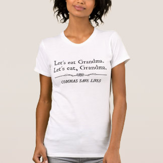 Comamos a la abuela que las comas ahorran vidas camiseta