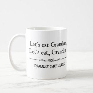 Comamos a la abuela que las comas ahorran vidas taza de café