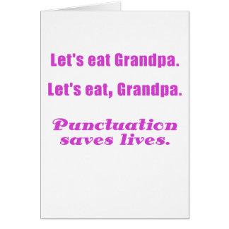 Comamos al abuelo que la puntuación ahorra vidas tarjeta de felicitación