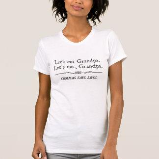 Comamos al abuelo que las comas ahorran vidas camisas