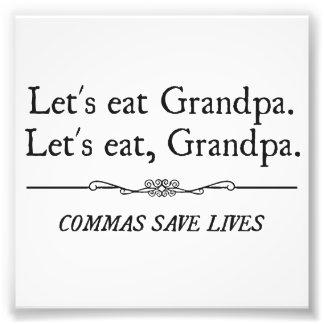 Comamos al abuelo que las comas ahorran vidas impresión fotográfica