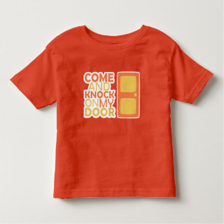 COME and KNOCK on my DOOR Toddler T-shirt