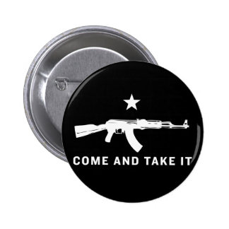 Come And Take It (AK47) Buttons Pinback Buttons